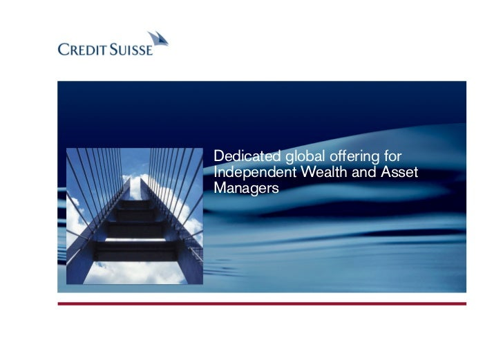 Dedicated global offering forIndependent Wealth and AssetManagers