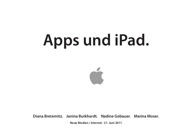 Apps und iPad.Diana Breternitz. Janina Burkhardt. Nadine Gebauer. Marina Moser.                   Neue Medien / Internet ·...