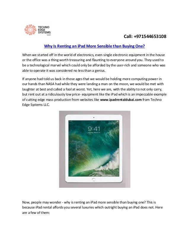 Call: +971544653108 Why Is Renting an iPad More Sensible than Buying One? When we started off in the world of electronics,...