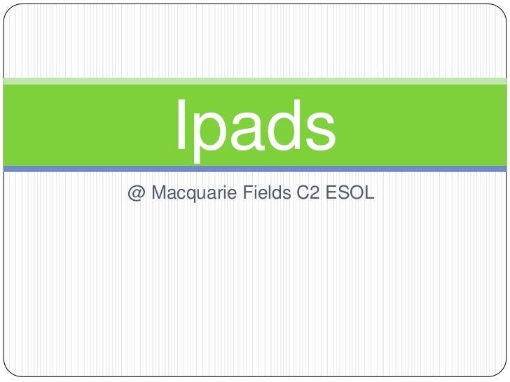 @ Macquarie Fields C2 ESOL <br />Ipads<br />