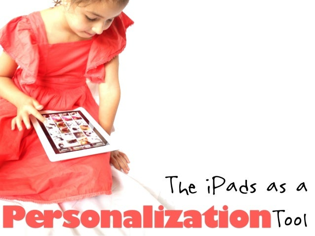 The iPads as a PersonalizationTool