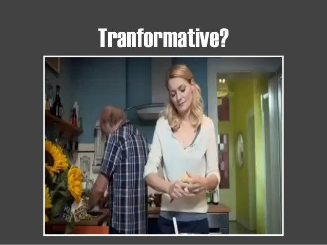 Tranformative?