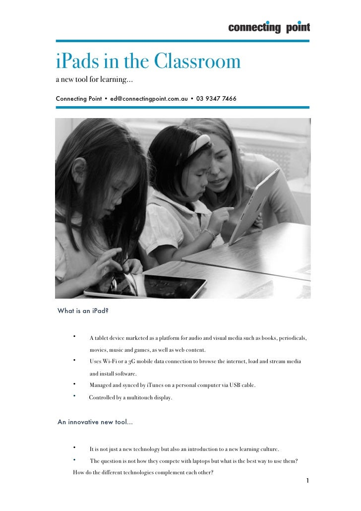 iPads in the Classrooma new tool for learning...Connecting Point • ed@connectingpoint.com.au • 03 9347 7466    What is an ...