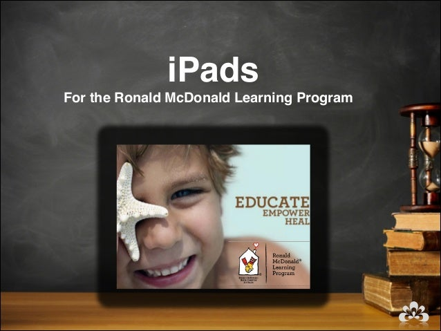 iPadsFor the Ronald McDonald Learning Program