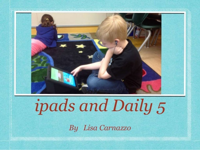 ipads and Daily 5By Lisa Carnazzo