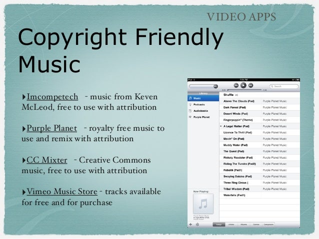 Copyright Friendly Music ‣Imcompetech- music from Keven McLeod, free to use with attribution ‣Purple Planet- royalty fre...