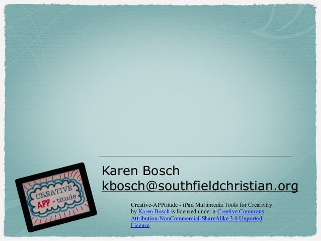 Creative-APPtitude - iPad Multimedia Tools for Creativity by Karen Bosch is licensed under a Creative Commons Attribution-...