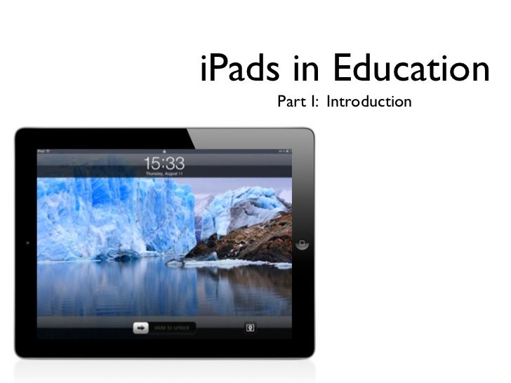 iPads in Education    Part I: Introduction