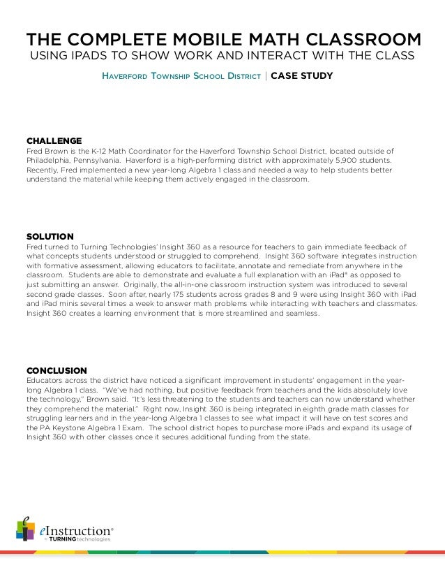 THE COMPLETE MOBILE MATH CLASSROOM Haverford Township School District CASE STUDY USING IPADS TO SHOW WORK AND INTERACT WIT...