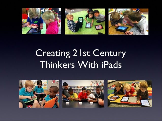 Creating 21st Century Thinkers With iPads