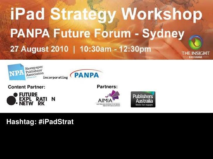 Content Partner: Partners: Hashtag: #iPadStrat Workshop Leader:  Ross Dawson, Chairman, Future Exploration Network
