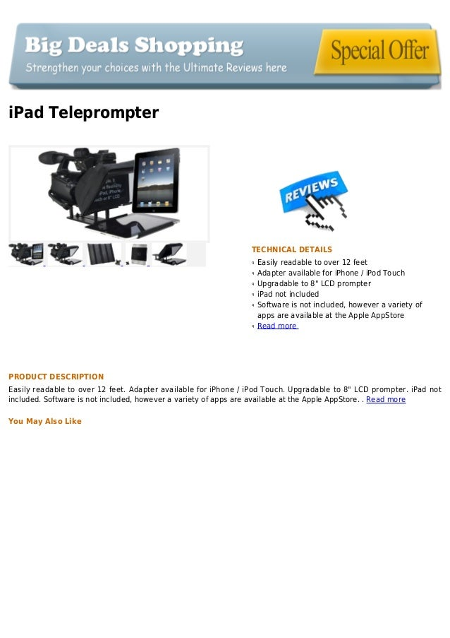 iPad TeleprompterTECHNICAL DETAILSEasily readable to over 12 feetqAdapter available for iPhone / iPod TouchqUpgradable to ...