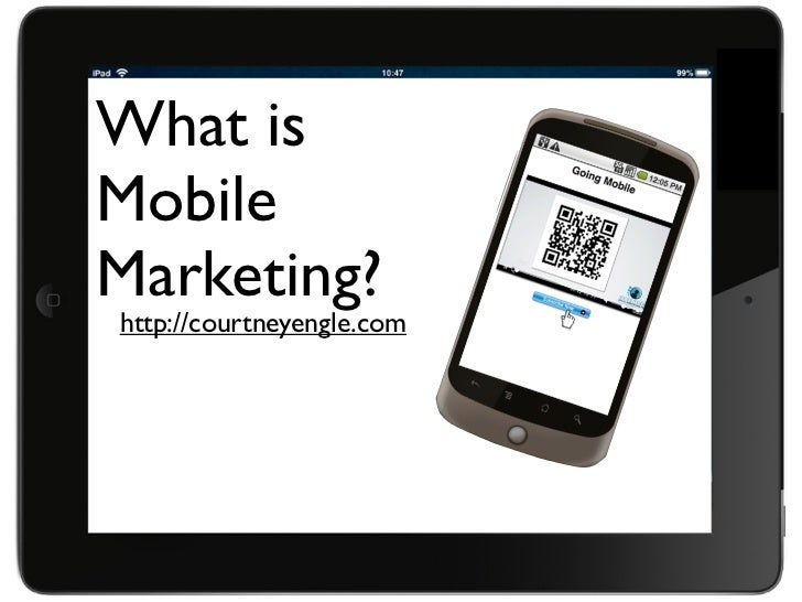 What isMobileMarketing?http://courtneyengle.com