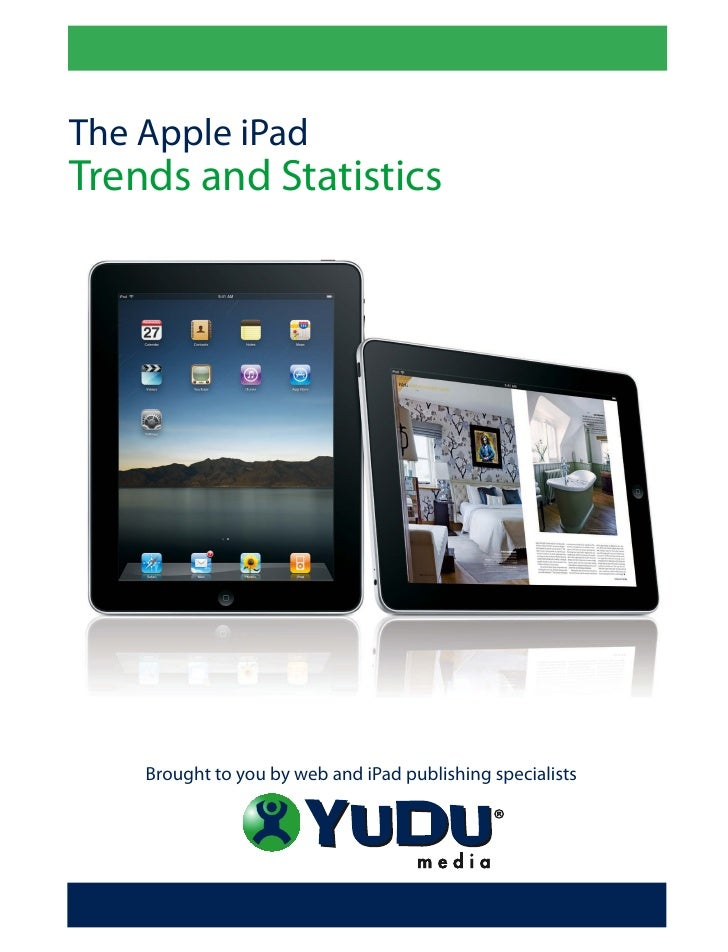 The Apple iPad Trends and Statistics         Brought to you by web and iPad publishing specialists