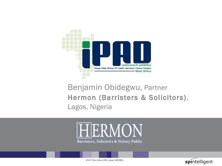 Title of presentation Benjamin Obidegwu,  Partner  Hermon (Barristers & Solicitors) ,  Lagos, Nigeria
