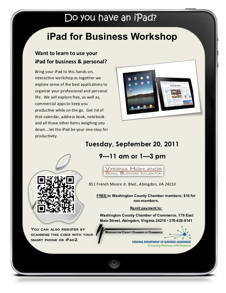 Do you have an iPad?       iPad for Business Workshop Want to learn to use your iPad for business & personal? Bring your i...