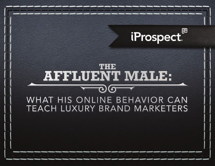 Background & Objectives –THERE ARE 19 MILLION AFFLUENT MALESON THE INTERNET, AND THEY ARE SHOPPING.The numbers are in and ...