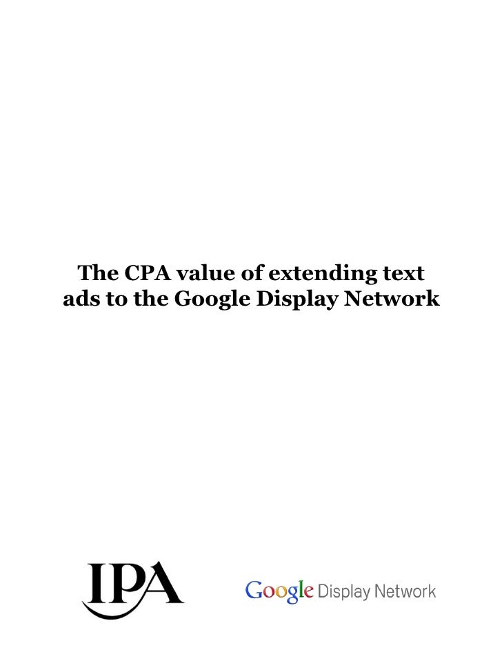 The CPA value of extending textads to the Google Display Network