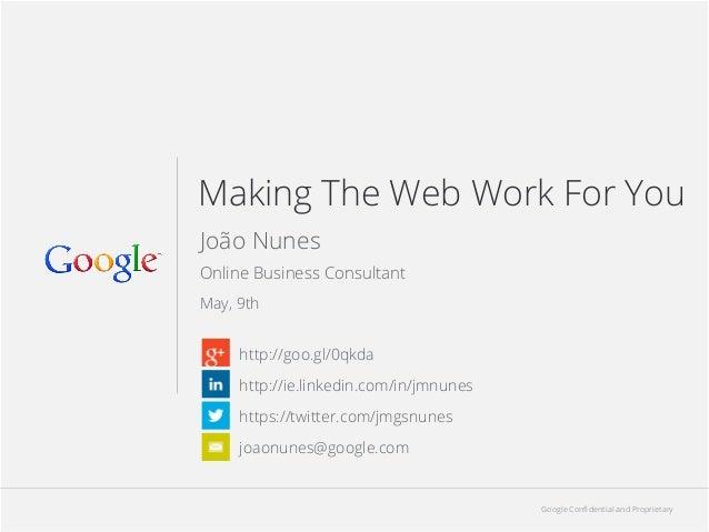 Google Confidential and Proprietary 1Google Confidential and Proprietary 1Google Confidential and ProprietaryMaking The Web W...