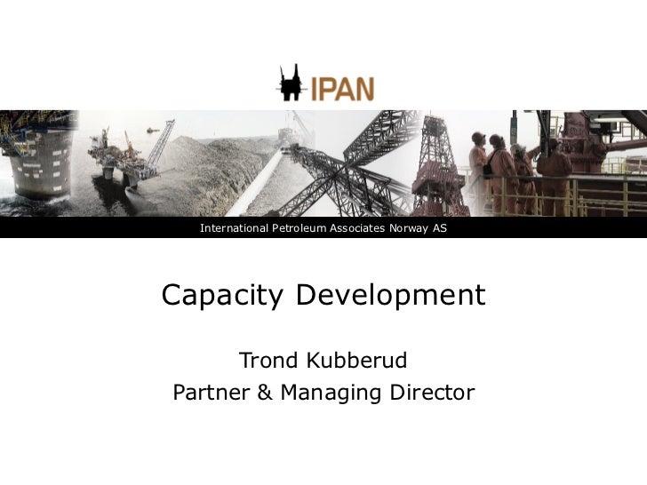 Capacity Development Trond Kubberud Partner & Managing Director
