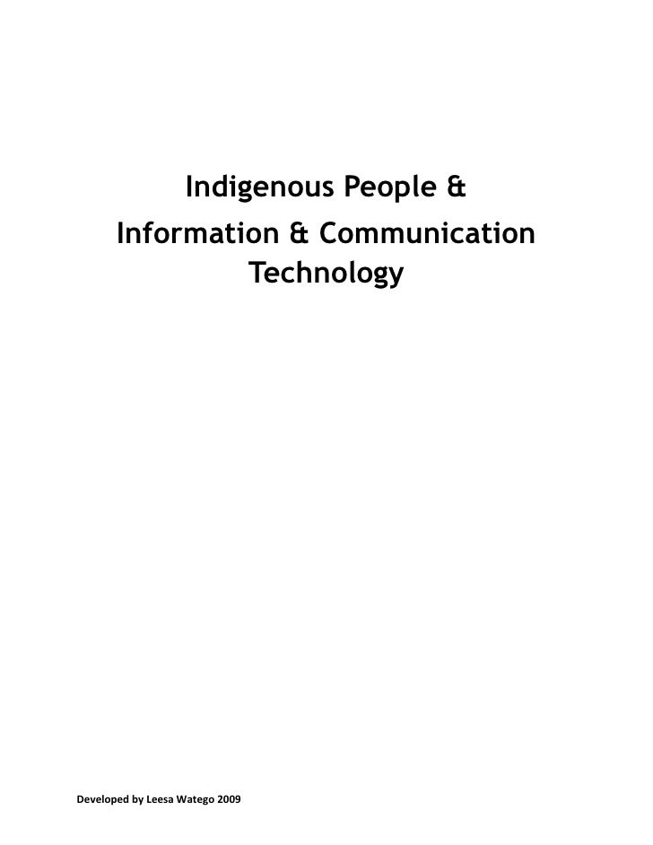 Indigenous People &<br />Information & Communication Technology<br />We use TECHNOLOGY to COMMUNICATE about INFORMATION. <...