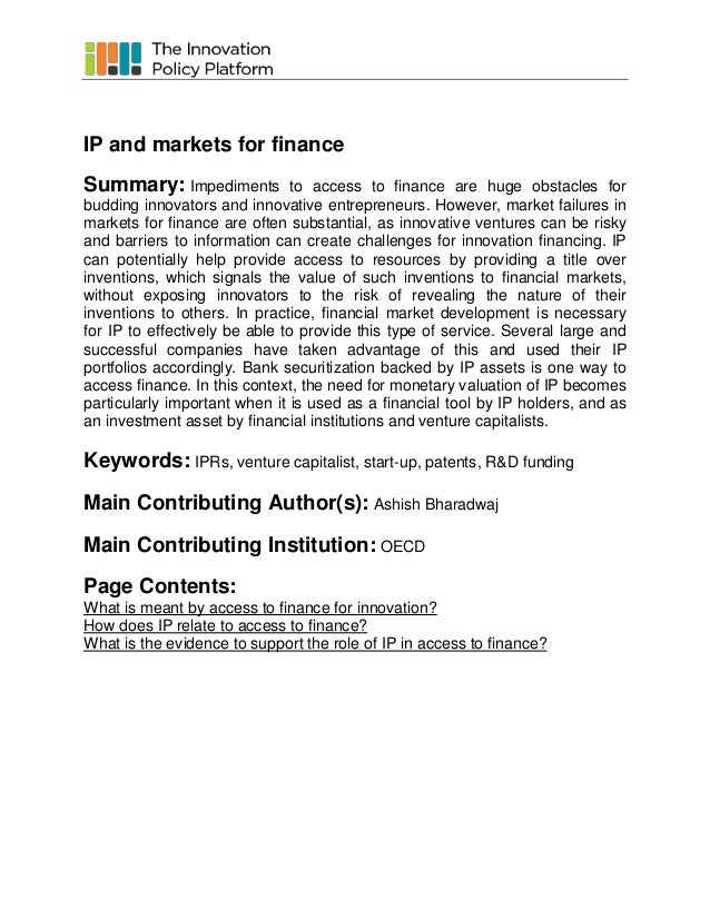 IP and markets for finance Summary: Impediments  to access to finance are huge obstacles for budding innovators and innova...