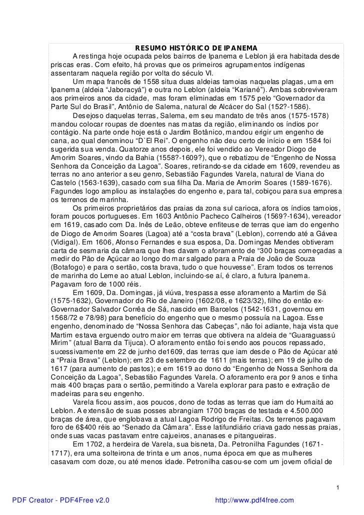 RESUMO HISTÓRICO DE IPANEMA                 A restinga hoje ocupada pelos bairros de Ipanema e Leblon já era habitada desd...