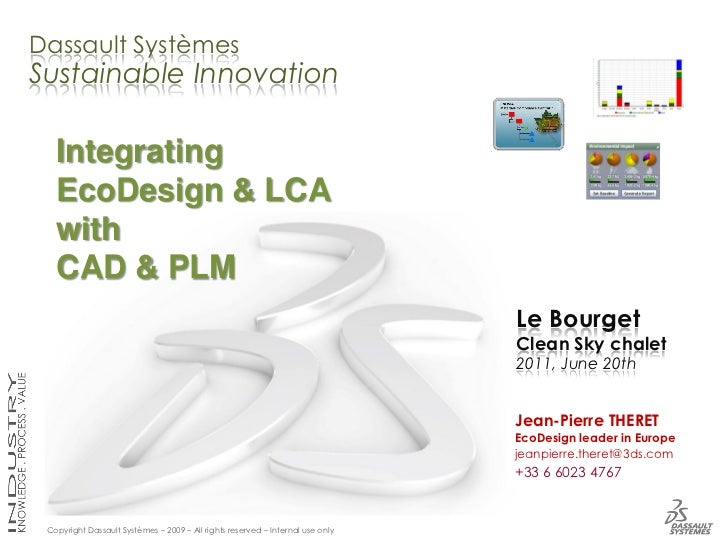 Dassault SystèmesSustainable Innovation   Integrating   EcoDesign & LCA   with   CAD & PLM                                ...