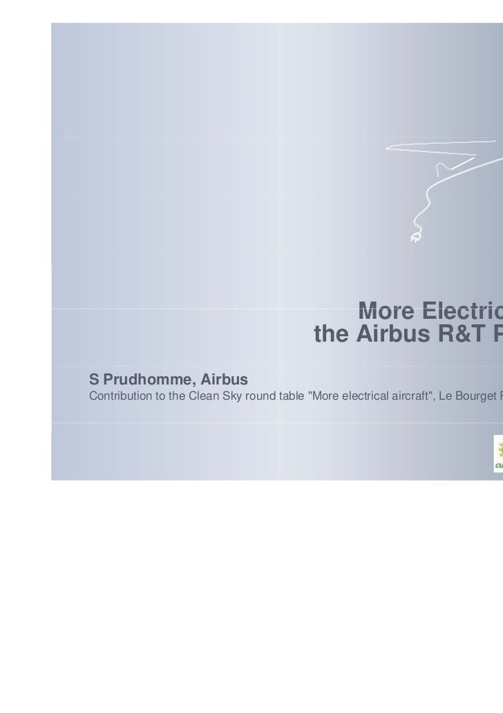 More Electrical Aircraft:                                           the Airbus R&T PerspectiveS Prudhomme, AirbusContribut...