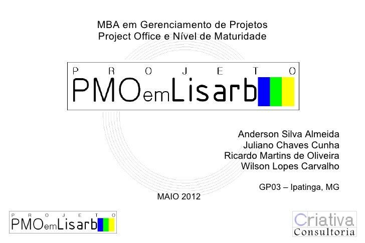 MBA em Gerenciamento de ProjetosProject Office e Nível de Maturidade             36046852                             Ande...