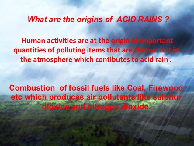 origins of acid rai essay Lear how your acid rain essay paper should be structureddownload thesis statement on acid rain in our database or order an original thesis meaning of acid rain 2.