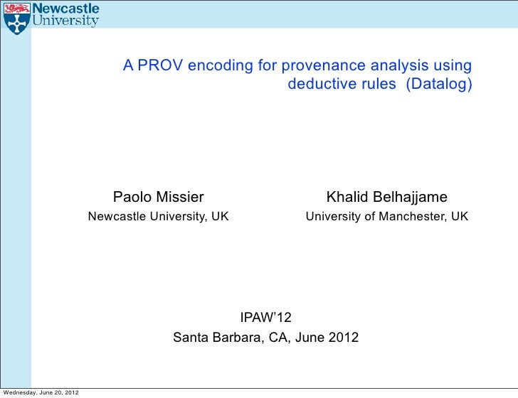 A PROV encoding for provenance analysis using                                                     deductive rules (Datalog...