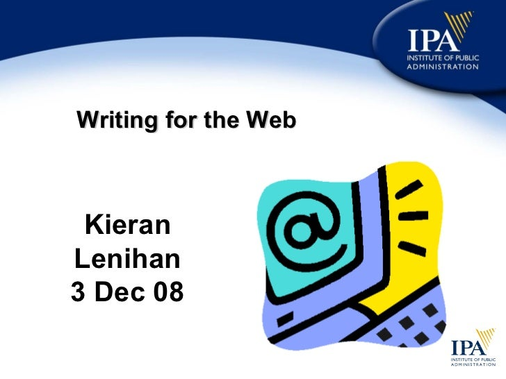 Writing for the Web Kieran Lenihan 3 Dec 08