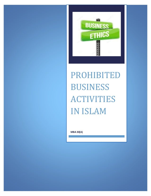 PROHIBITED BUSINESS ACTIVITIES IN ISLAM MBA 30(A)