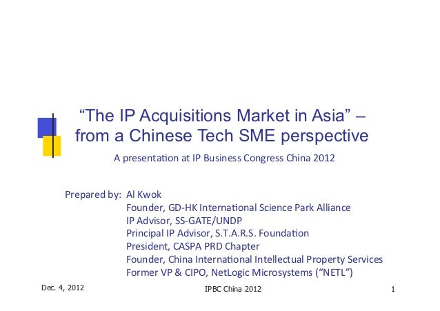 """""""The IP Acquisitions Market in Asia"""" –         from a Chinese Tech SME perspective                         A ..."""