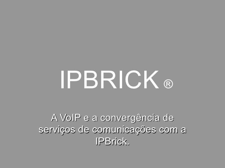 A VoIP e a convergência de serviços de comunicações com a IPBrick.
