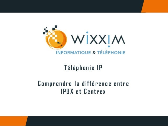 Téléphonie IPComprendre la différence entre      IPBX et Centrex