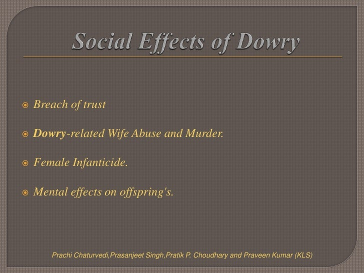dowry a social abuse Dowry system in india: advantages and disadvantages  verbal abuse, refusal of  liberalization and privatisation dowry has become the greatest social evil today.