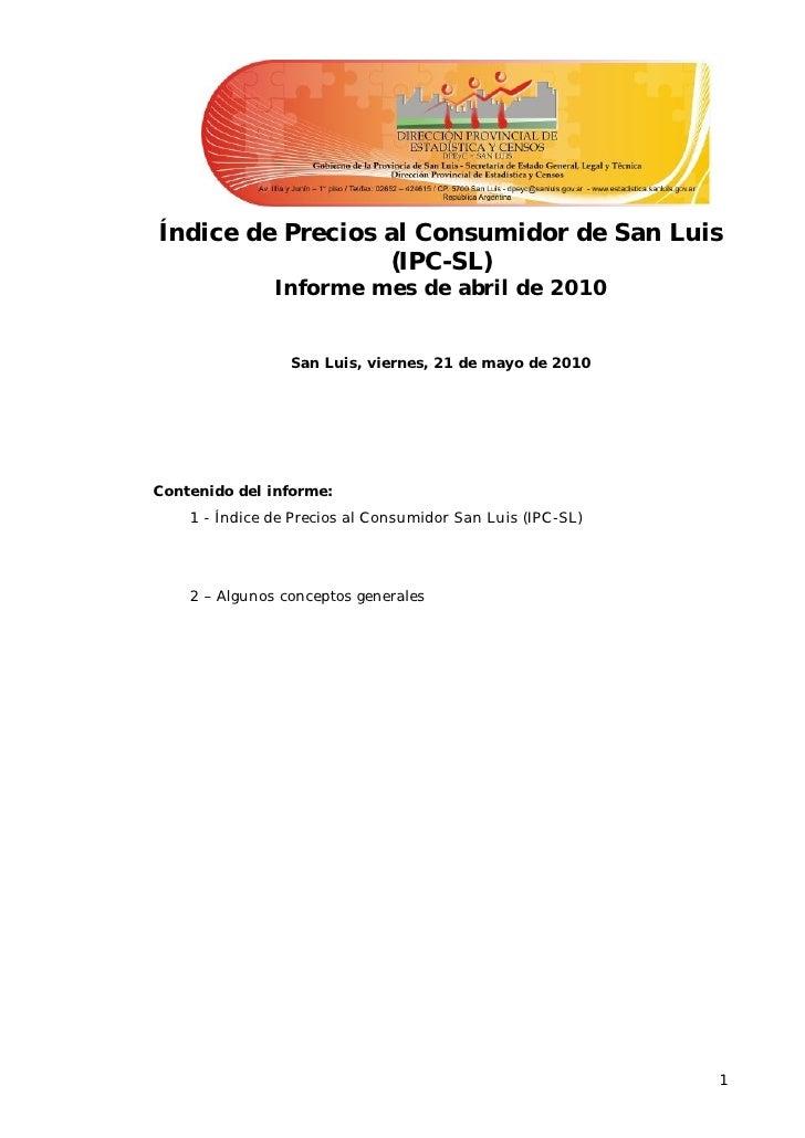 Índice de Precios al Consumidor de San Luis                   (IPC-SL)                Informe mes de abril de 2010        ...