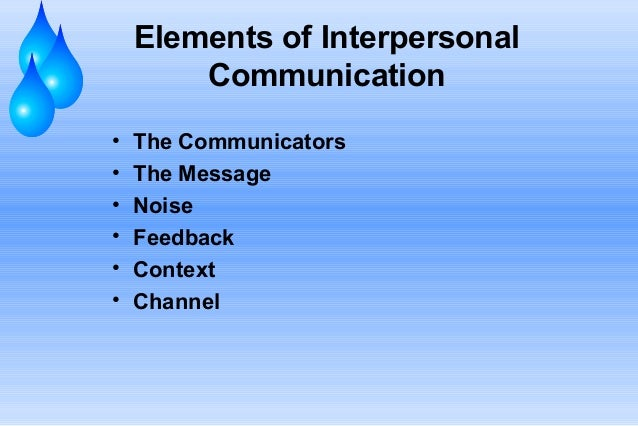 what are the elements of interpersonal communication