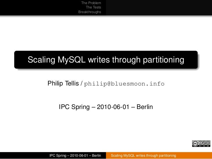 The Problem                           The Tests                       Breakthroughs     Scaling MySQL writes through parti...