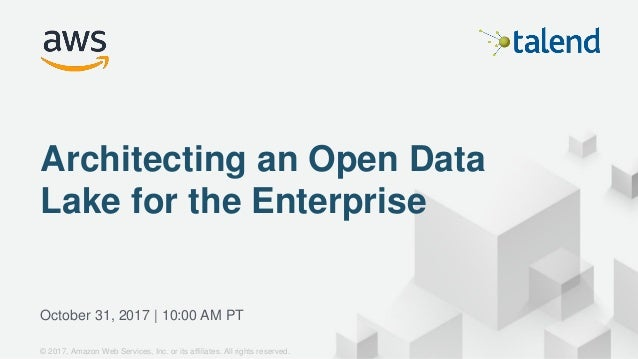 © 2017, Amazon Web Services, Inc. or its Affiliates. All rights reserved. October 31, 2017   10:00 AM PT Architecting an O...