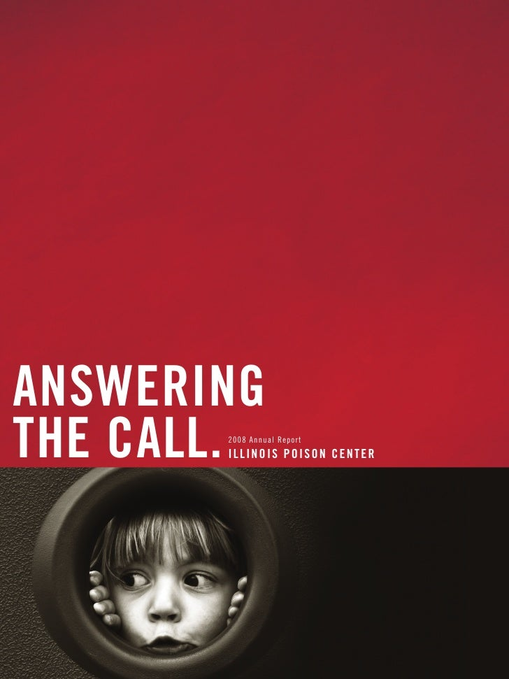 answering the call.        2008 Annual Report        i l linois Poison c enter