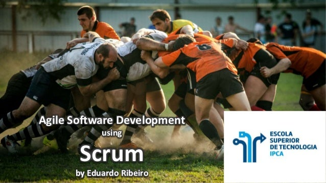 Agile Software Development using Scrum by Eduardo Ribeiro