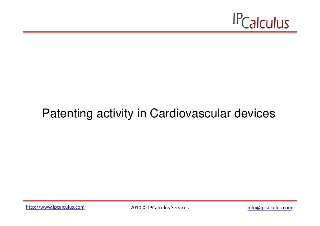 Patenting activity in Cardiovascular devices     http://www.ipcalculus.com   2010 © IPCalculus Services   info@ipcalculus....