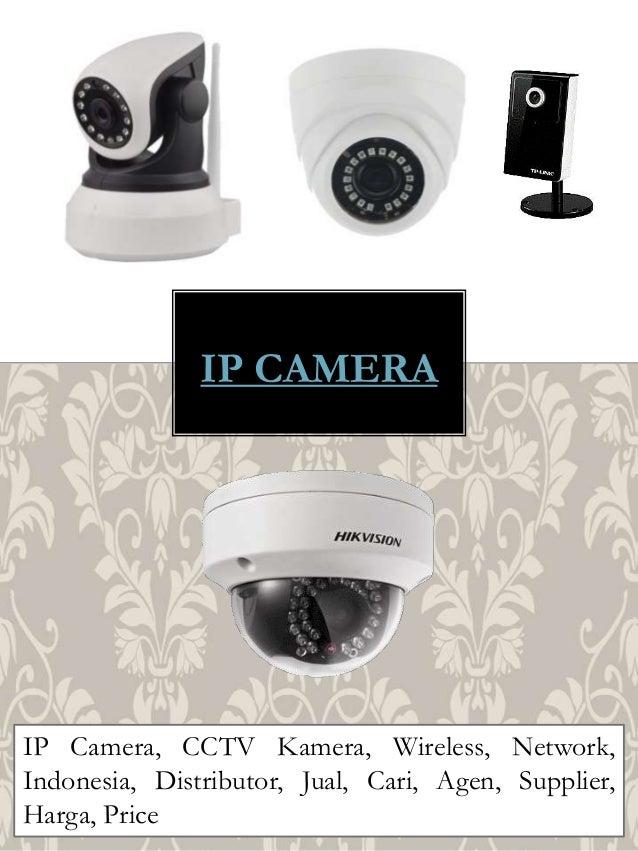 IP CAMERA IP Camera, CCTV Kamera, Wireless, Network, Indonesia, Distributor, Jual, Cari, Agen, Supplier, Harga, Price