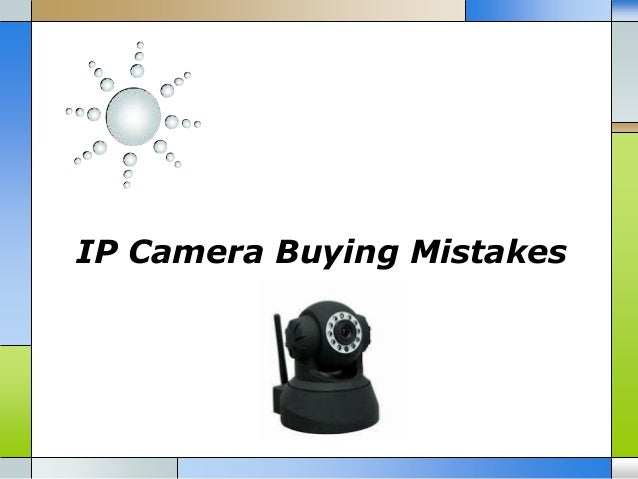 IP Camera Buying Mistakes