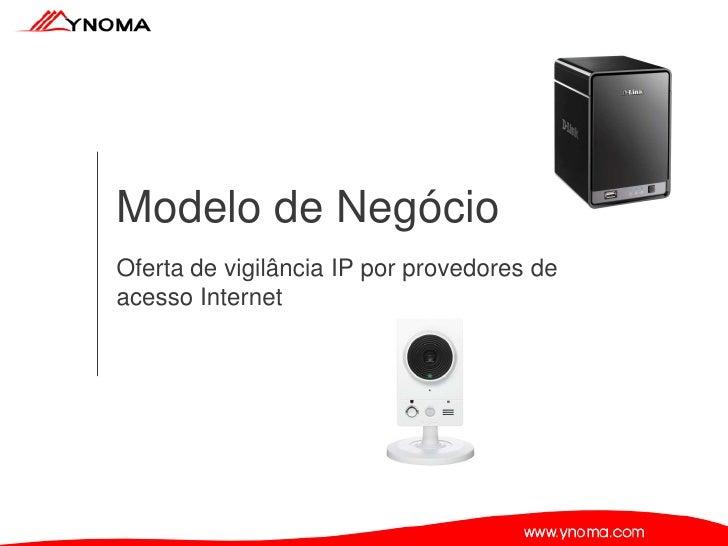 Modelo de NegócioOferta de vigilância IP por provedores deacesso Internet