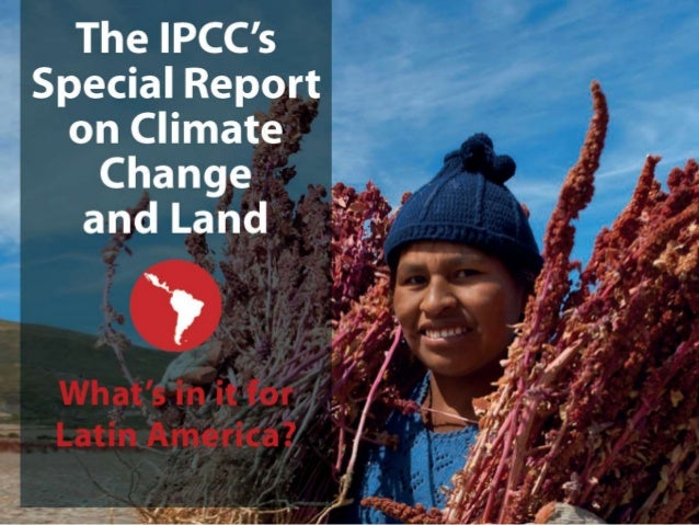 IPCC Special Report on Climate Change and Land 2Climate and Development Knowledge Network | www.cdkn.org The report assess...