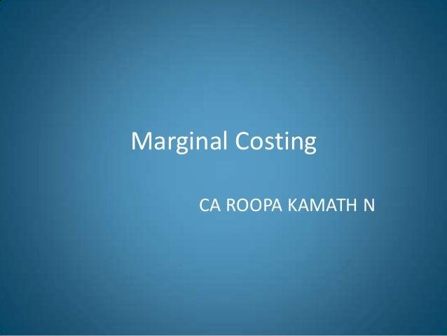 Marginal Costing CA ROOPA KAMATH N